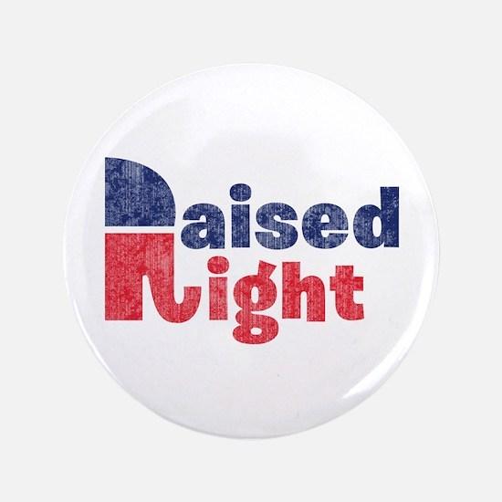 "Raised Right 2 3.5"" Button"