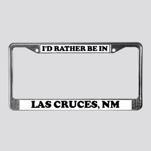 Rather be in Las Cruces License Plate Frame