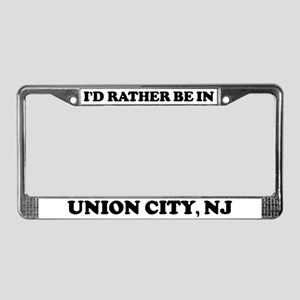 Rather be in Union City License Plate Frame