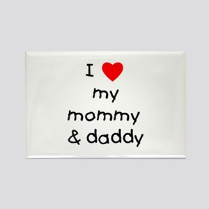 I love my mommy & daddy Rectangle Magnet