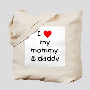 I love my mommy & daddy Tote Bag