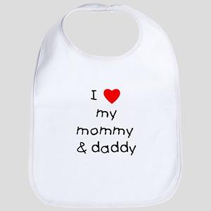 I love my mommy & daddy Bib