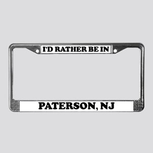 Rather be in Paterson License Plate Frame