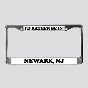 Rather be in Newark License Plate Frame