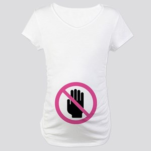 No Not Touch Maternity T-Shirt