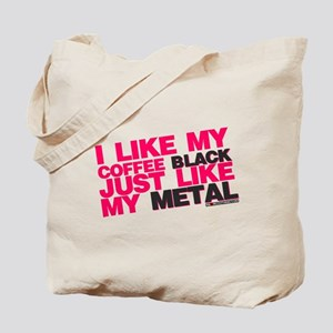 I Like My Coffee Black Just Like My Metal Tote Bag