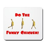 Funky Chicken Mousepad
