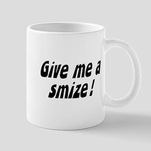 give me a smize Mug