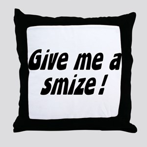 give me a smize Throw Pillow