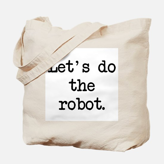 let's do the robot Tote Bag