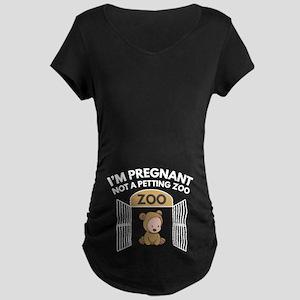 Not A Petting Zoo Maternity T-Shirt