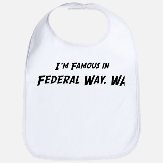 Famous in Federal Way Bib