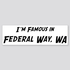 Famous in Federal Way Bumper Sticker