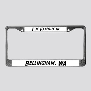 Famous in Bellingham License Plate Frame