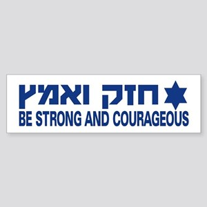 Be Strong And Courageous 1 Bumper Sticker