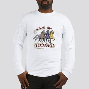 RIDE THE GLIDE! Long Sleeve T-Shirt