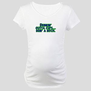 Drinkin' Outta Cups Maternity T-Shirt