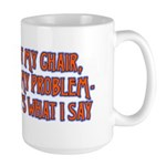 Not My Chair Large Mug