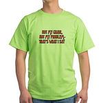 Not My Chair Green T-Shirt