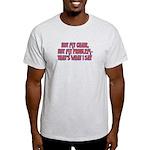 Not My Chair Light T-Shirt