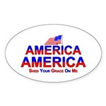 America Shed Your Grace On Me Oval Sticker