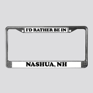 Rather be in Nashua License Plate Frame