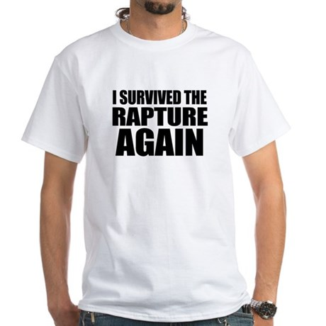I Survived The Rapture Again White T-Shirt