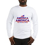 America Shed Your Grace On Me Long Sleeve T-Shirt