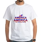 America Shed Your Grace On Me White T-Shirt