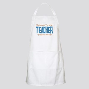 Because I'm the Teacher Apron