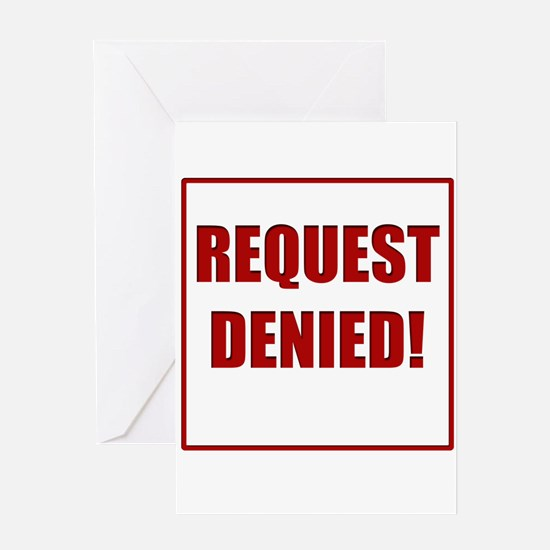 Request Denied! Greeting Card