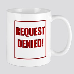 Request Denied! Mug
