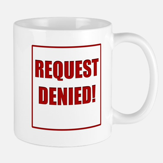 Request Denied! Mug