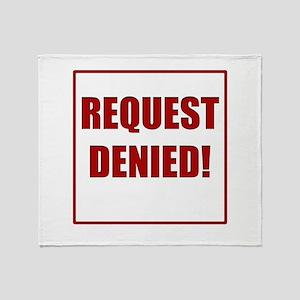 Request Denied! Throw Blanket