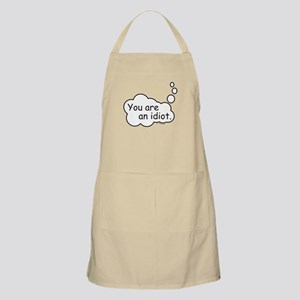 You are an idiot. Apron