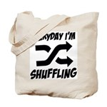 Everyday I'm Shuffling Tote Bag