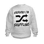 Everyday I'm Shuffling Kids Sweatshirt