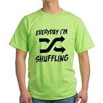 Everyday I'm Shuffling Green T-Shirt