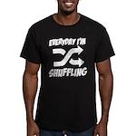 Everyday I'm Shuffling Men's Fitted T-Shirt (dark)