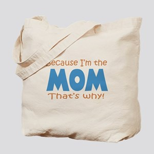 Because I'm the Mom Tote Bag