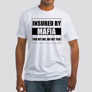 Insured By Mafia Fitted T-Shirt