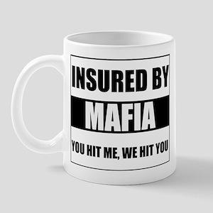Insured By Mafia Mug