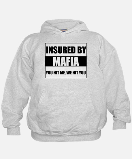 Insured By Mafia Hoodie