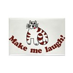 Make Me Laugh Rectangle Magnet