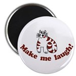 Make Me Laugh Magnet