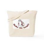 Make Me Laugh Tote Bag