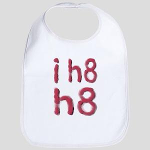 i h8 h8 Bib