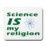 Science is my Religion Mousepad