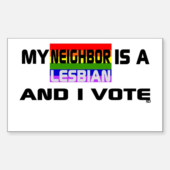 My Neighbor is a Lesbian and I vote Decal
