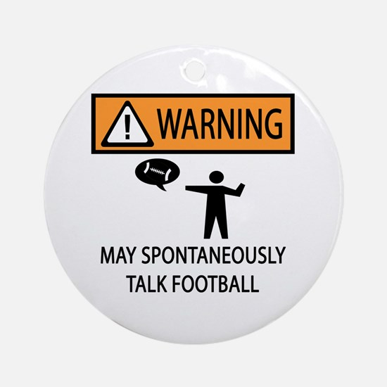 Spontaneously Talks About Football Ornament (Round